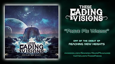These Fading Visions - Prove Me Wrong